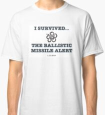 I Survived...The Ballistic Missile Threat Classic T-Shirt