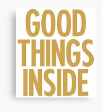 Good Things Inside Canvas Print