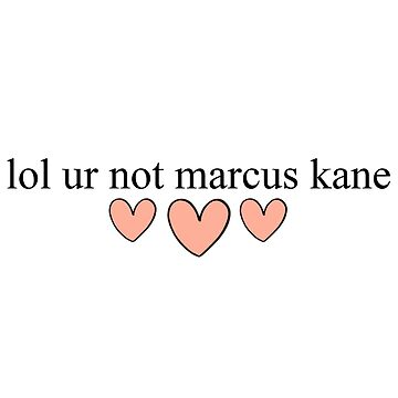 lol ur not marcus kane by ainsiibabes