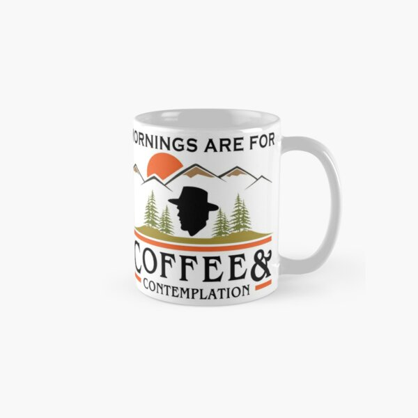 Mornings Are For Coffee And Contemplation Classic Mug