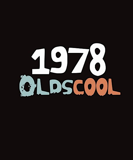 40 Jahre Alt 40 Geburtstag Oldscool Lustig Geboren 1978 Alt Ist