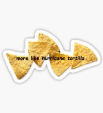 more like hurricane tortilla Sticker