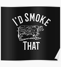 I'd Smoke That Cow Grill BBQ Smoker Grilling Gift T-Shirt Poster