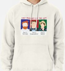Last Podcast on the Left  catchphrases Pullover Hoodie