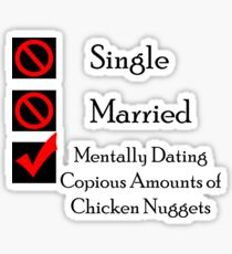 Mentally Dating Copious Amounts Of Chicken Nuggets Sticker