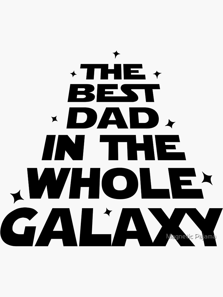 The Best Dad in the Whole Galaxy by MagneticMama