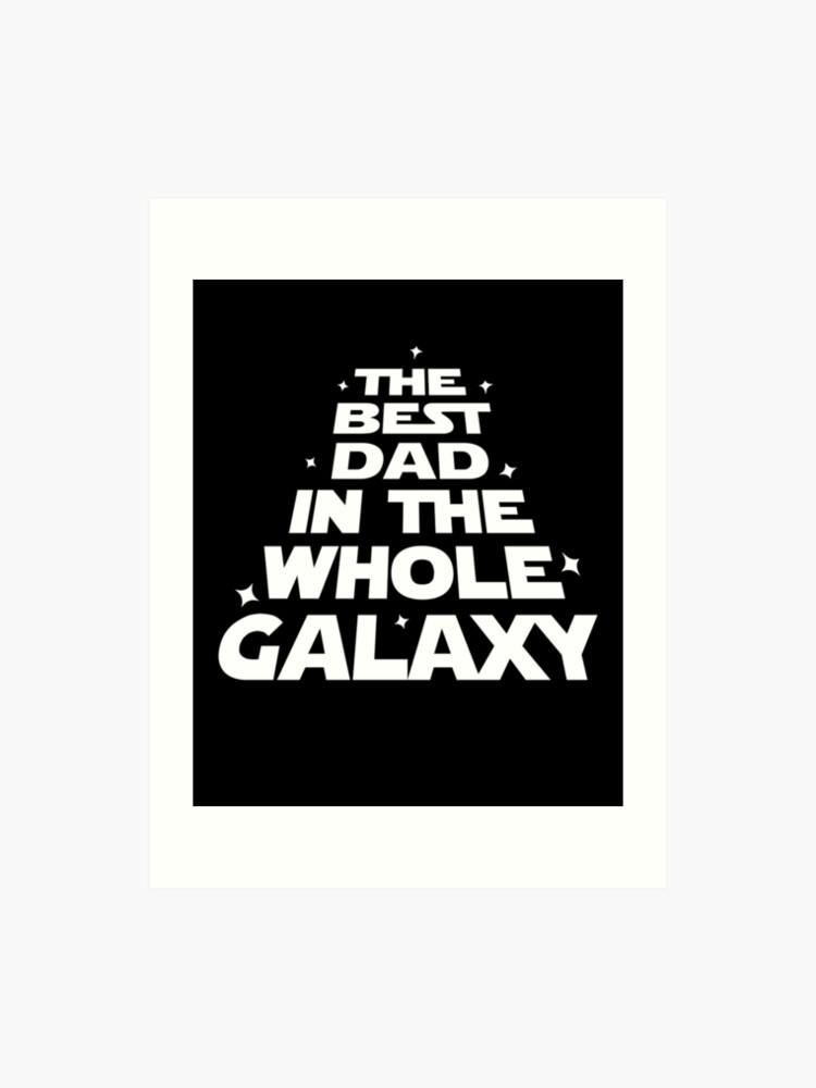 ac1d51746 Best Dad in the Whole Galaxy - Father's Day