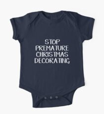 Stop premature Christmas decorating One Piece - Short Sleeve
