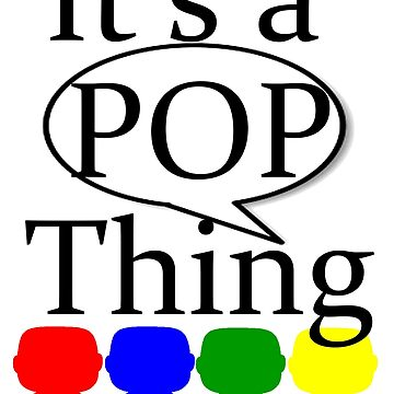 It's a POP Thing by Hadam10Rose