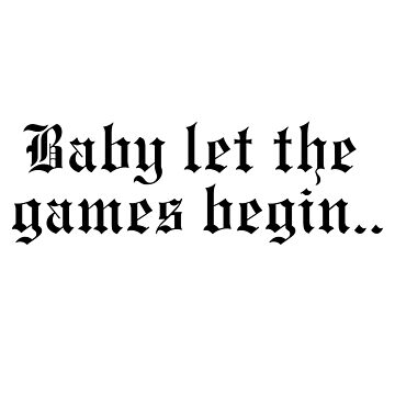 Baby Let the Games Begin in Black by alexshannon