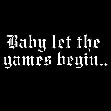 Baby Let the Games Begin in White  by alexshannon