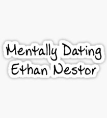 Mentally Dating Ethan Nestor Sticker