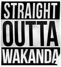Straight Outta Wakanda - Black Panther Poster