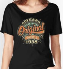 60 Years Original since 1958 - Birthday gift 60th for t-shirts cups and many more. Women's Relaxed Fit T-Shirt