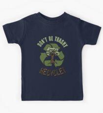 DON'T BE TRASHY..RECYCLE! Kids Tee