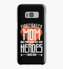 Firefighter Mom most people never meet their heroes i raised mine Samsung Galaxy Case/Skin
