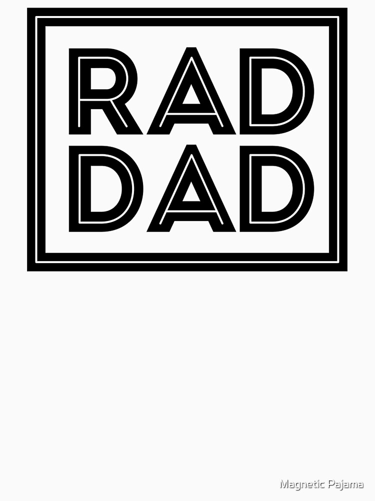 RAD DAD Funny Dad Shirt for Father's Day by MagneticMama