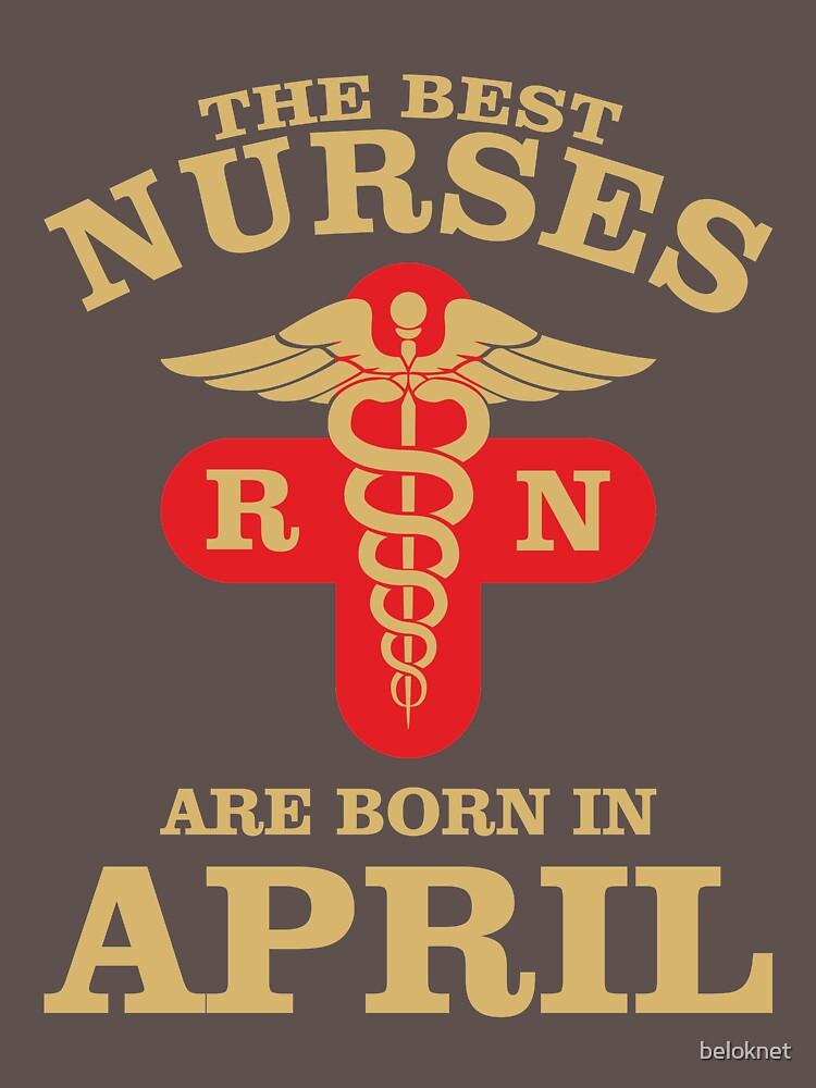 The Best Nurses are born in April by beloknet