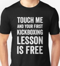 Touch Me and Your first kickboxing lesson is free Unisex T-Shirt