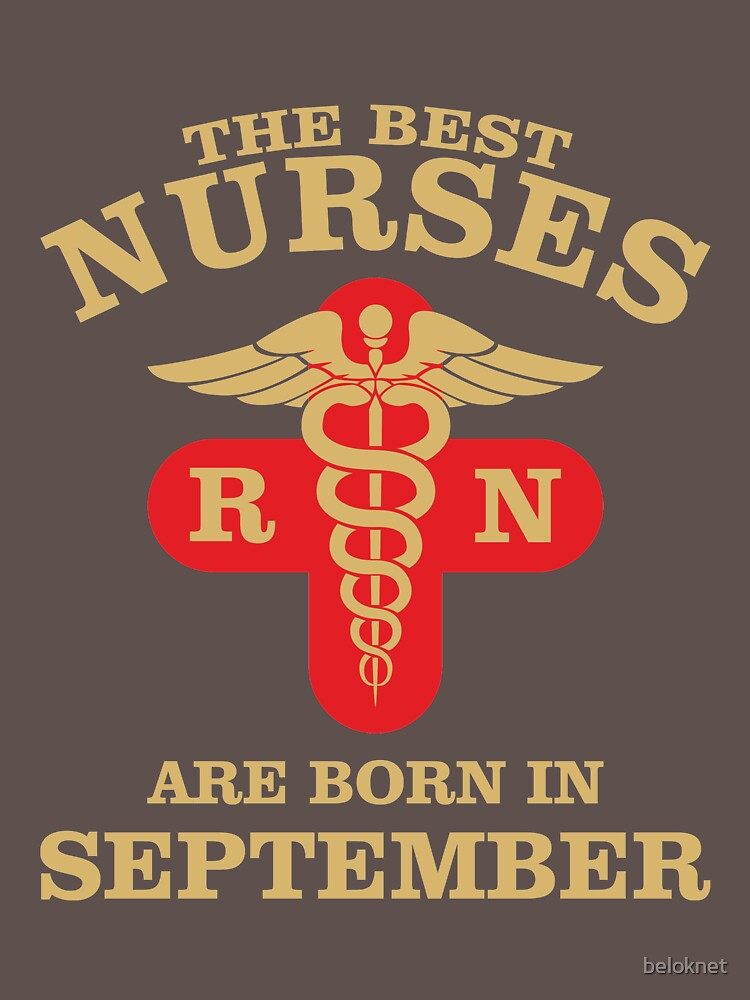 The Best Nurses are born in September by beloknet