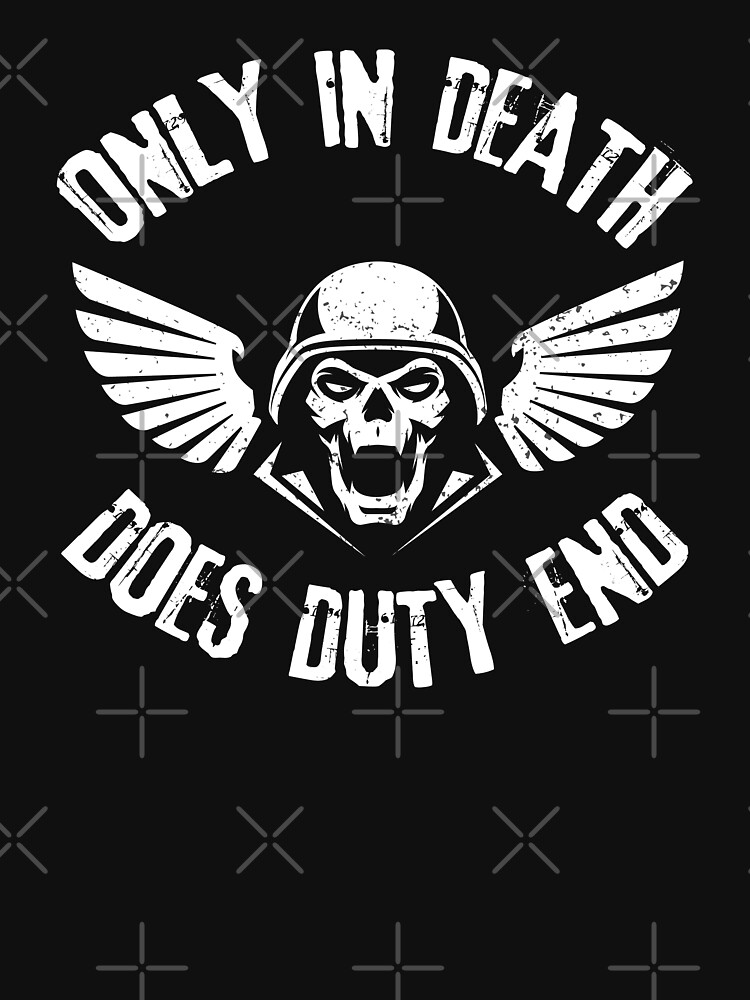 Only In Death Does Duty End Grimdark Quotes by pixeptional