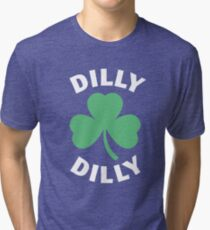 Dilly Dilly Saint Patricks Day Tri-blend T-Shirt