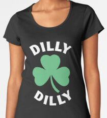 Dilly Dilly Saint Patricks Day Women's Premium T-Shirt