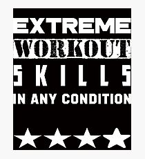 EXTREME WORKOUT SKILLS DESIGN Photographic Print