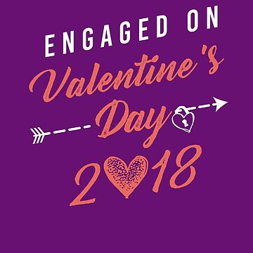 Engaged on Valentine's Day 2018 Engagement by teashorts