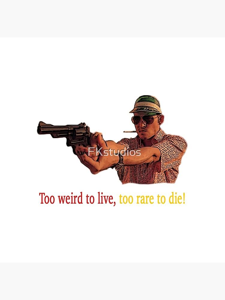 Miedo y asco en Las Vegas - ¡Demasiado raro para vivir, demasiado raro para morir! de FKstudios