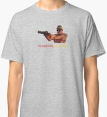 Fear And Loathing in Las Vegas - Too weird to live, too rare to die! Classic T-Shirt