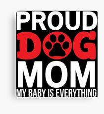 Proud Dog Mom Cute Dog Girl T-shirt Canvas Print