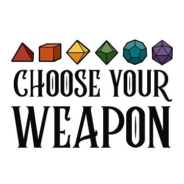 Dungeons & Dragons - CHOOSE YOUR WEAPON (Black) by enduratrum