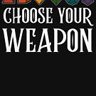 Dungeons & Dragons - CHOOSE YOUR WEAPON (White) by enduratrum