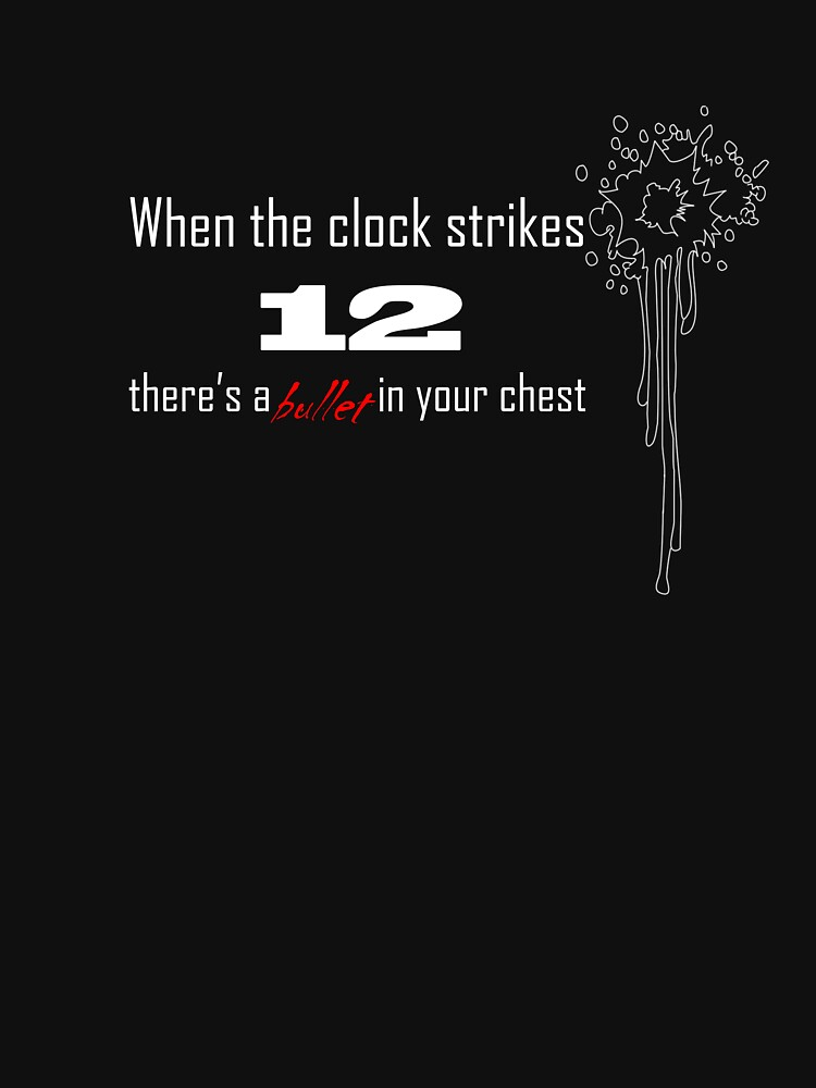 When the clock strikes 12 theres a bullet by larousch