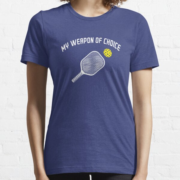 My Weapon Of Choice: Pickleball T-Shirt  Essential T-Shirt