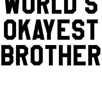 World's Okayest Brother by machmigo