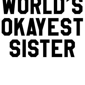 World's Okayest Sister by machmigo