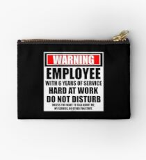 Warning Employee With 6 Years Of Service Hard At Work Do Not Disturb Studio Pouch