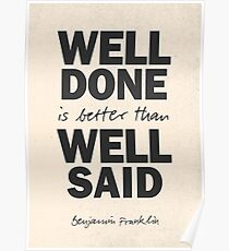 Well done is better than well said, Benjamin Franklin motivational quote, beige version, working hard and never giving up, inspiration, home, wall art Poster