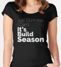 It's Build Season Women's Fitted Scoop T-Shirt