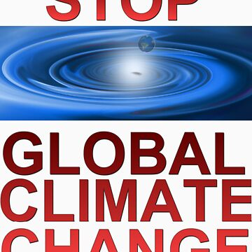 Stop Global Climate Change by aunatural