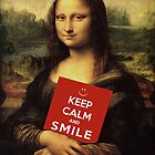 Mona Lisa Says: Keep Calm And Smile by Mythos57