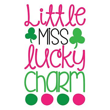 Little Miss Lucky Charm by grouppixel