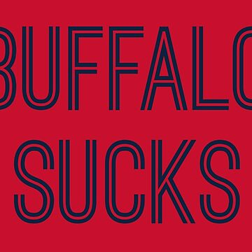 Buffalo Sucks - Red/Navy (New England) by caknuck