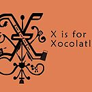 X is for Xocolatl by EisForEscoffier