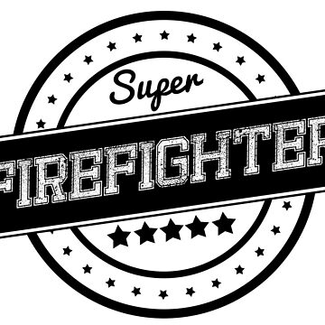 SUPER FIREFIGHTER by WAMTEES