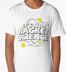 It's not racket science T-shirt Long T-Shirt