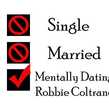 Mentally Dating Robbie Coltrane by wasabi67