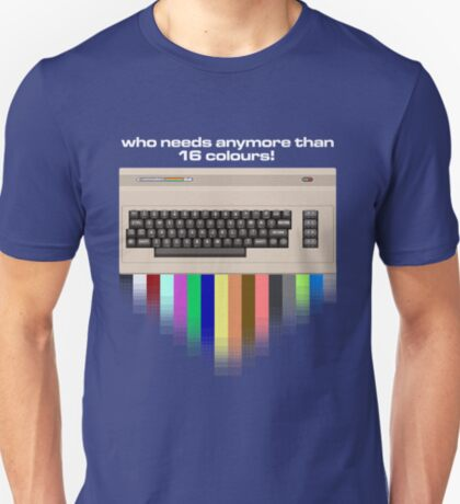 Gaming [C64] (Funnies) - Who needs anymore than 16 colours! T-Shirt